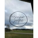 UNPERFEKT PERFEKT - Fensterfolie - Unperfekt Perfekt - Der Seelenspruch 26,5 x 23,5 cm  in schwarz